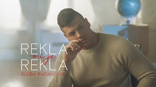 SLOBA RADANOVIC - REKLA MI JE REKLA (OFFICIAL VIDEO) 4K