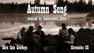 Dark Side Cowboys - Chronicles III - Autumn Song (remixed by Independent State)