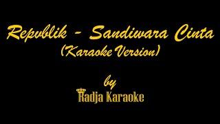 Repvblik - Sandiwara Cinta Karaoke With Lyrics HD