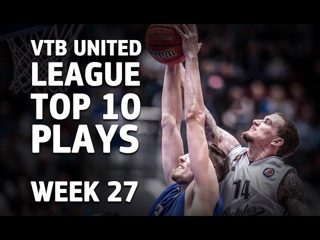 VTB United League Top 10 Plays Week 27 (EN)