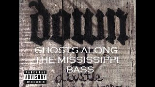 Down - Ghosts Along the Mississippi (BASS)