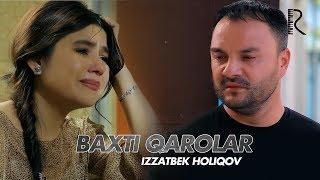 Izzatbek Holiqov - Baxti qarolar   Иззатбек Холиков - Бахти каролар (soundtrack)