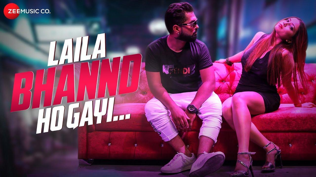 Laila Bhannd Ho Gayi mp3 Song