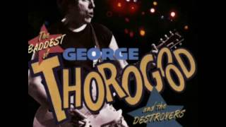 George Thorogood and the Destroyers - Steady Rollin Man