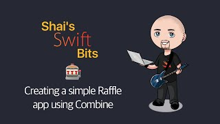 Creating a simple Raffle app with Combine