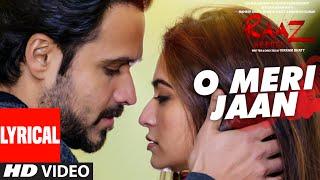 O Meri Jaan  Lyrical Video Song   Raaz Reboot   K.K.  Emraan Hashmi, Kriti Kharbanda, Gaurav Arora