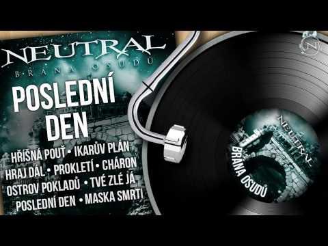 Neutral - NEUTRAL - Poslední den (Brána osudů 2011) HD