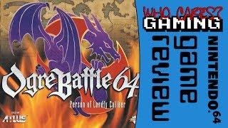 Ogre Battle 64 Review - Who Cares Gaming