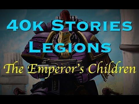 40k Stories - Legions: The Emperor's Children
