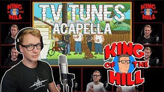 KING OF THE HILL Theme - TV Tunes Acapella