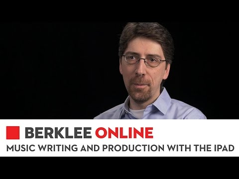 Berklee Online Course Overview: Music Writing and Production with the iPad