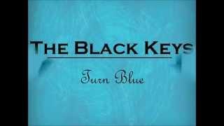 The Black Keys   Turn Blue [Lyrics HD]