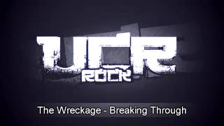 The Wreckage   Breaking Through HD