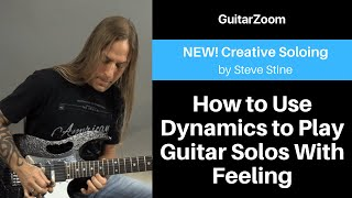 How to Use Dynamics to Play Guitar Solos With Feeling | Creative Soloing Workshop