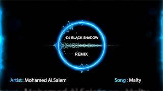 محمد السالم - مالتي - ريمكس - By Dj Black Shadow