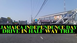 INDEPENDENCE DAY JAMAICA | JAMAICA TURNS 58 | SINCE 1962 | INDEPENDENCE DAY DRIVE | HALF WAY TREE 🇯🇲