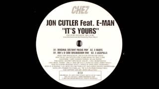 Gambar cover Jon Cutler Feat. E-Man - It's Yours (Original Distant Music Mix)