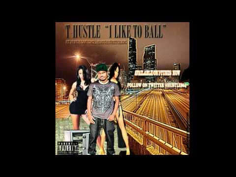 "T-Hustle ""I Like To Ball"" (Prod.by Dee Money)"