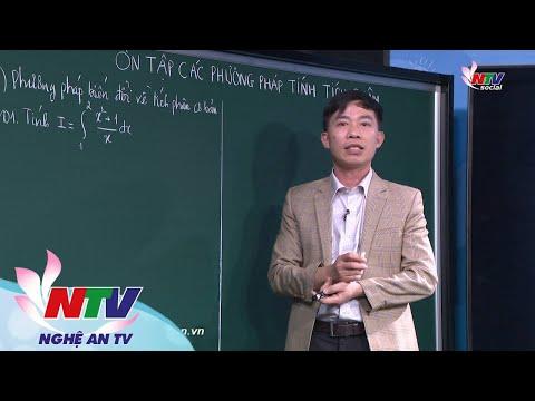 MÔN TOÁN 12: ÔN TẬP CÁC PHƯƠNG PHÁP TÍCH PHÂN- 17H NGÀY 15/3/2020 (Dạy học trên truyền hình NTV)