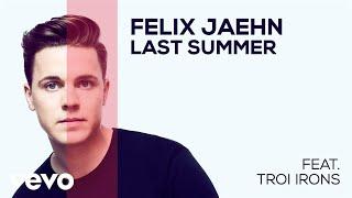 Felix Jaehn - Last Summer (feat. Troi Irons) (Audio)