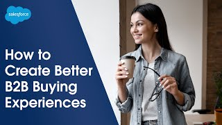 How to Create Seamless Buying Experiences | Salesforce CPQ & B2B Commerce