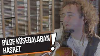 Bilge Kösebalaban - Hasret (B!P Akustik)