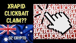 XRapid CLICKBAIT CLAIM?? Ripple XRP