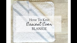 How To Knit A Super Easy Baby Blankie
