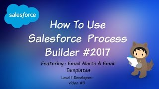 How to Use Salesforce Process Builder 2017