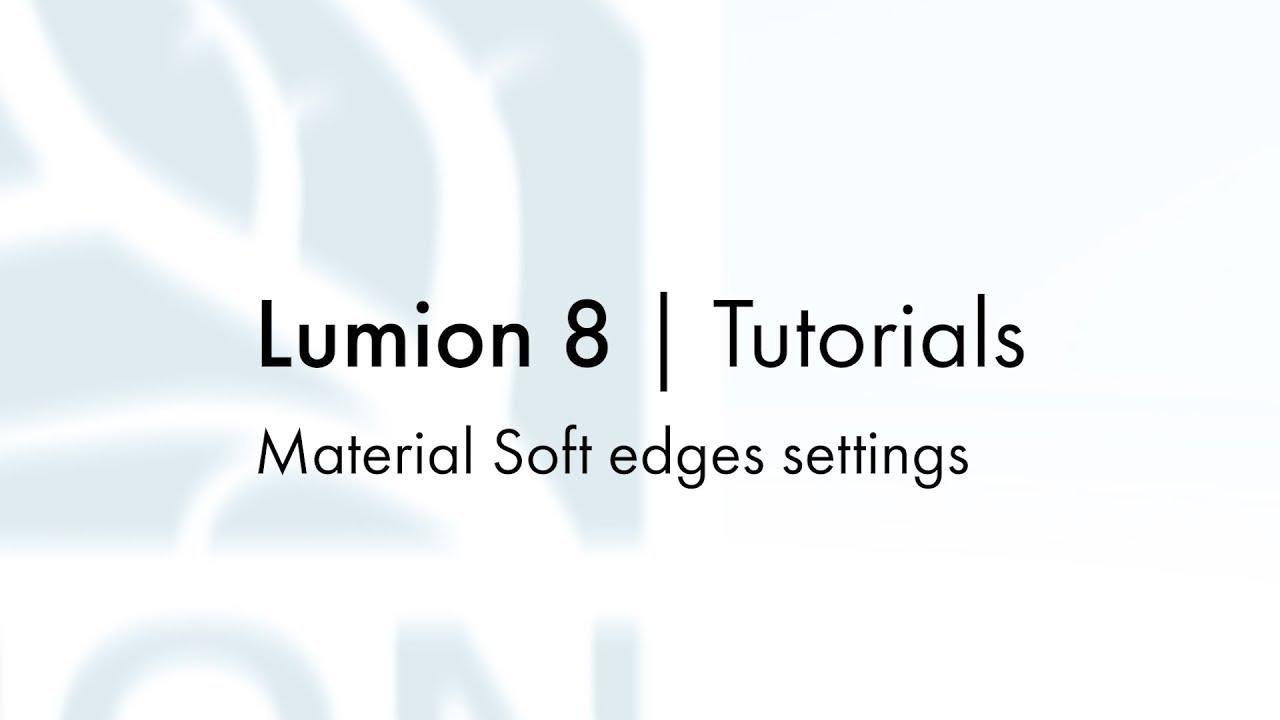 マテリアル:ソフトエッジ設定(Lumion8 series)