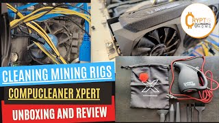 How to clean mining rigs   CompuCleaner Xpert review