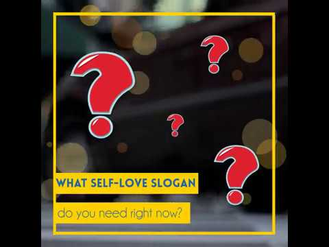 What Self-Love Slogan Do You Need Right Now?