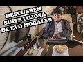 OTROS LUJOS DE EVO MORALES SON REVELADOS!