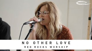 RED ROCKS WORSHIP - No Other Love: Song Session