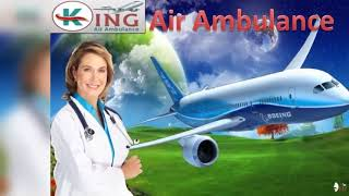 Best Air Ambulance Service in Patna and Guwahati by King Ambulance
