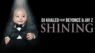 DJ Khaled - Shining ft. Beyonce & Jay Z (Clean)