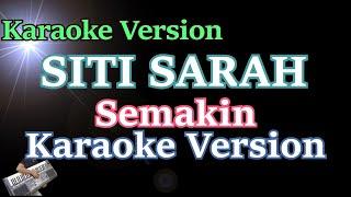 Semakin   Siti Sarah (Karaoke)