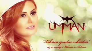 Umman - Xeberin Yoxdu Xeberden (Official Audio)