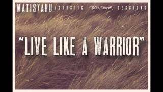 Matisyahu - Live Like A Warrior (Spark Seeker: Acoustic Sessions) EP