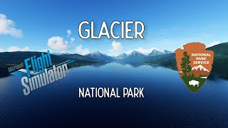 Flight Simulator 2020 - Glacier National Park