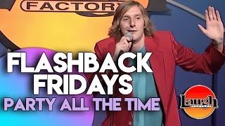 Flashback Fridays | Party All The Time | Laugh Factory Stand Up Comedy