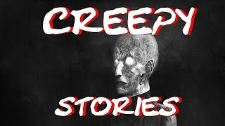 4 True CREEPY Stories