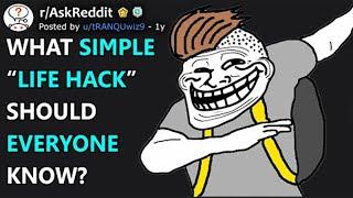 "What Simple ""Life Hack"" Should Everyone Know? (r/AskReddit)"