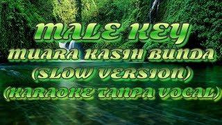(Male Key) Muara Kasih Bunda (Slow Version - Karaoke Tanpa Vocal)