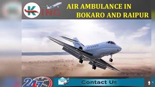 Get Awesome and Incredible Air Ambulance in Bokaro and Raipur by King