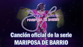 MARIPOSA DE BARRIO – JENNI RIVERA Canción Oficial De La Serie Transmitida Por Telemundo