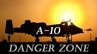 A-10 Top Gun - Danger Zone