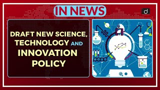 DRAFT NEW SCIENCE, TECHNOLOGY AND INNOVATION POLICY - IN NEWS
