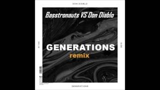 Don Diablo - Generations (Basstronauts Remix)
