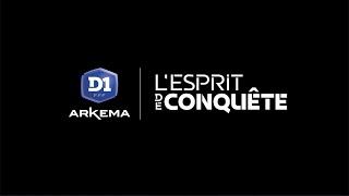 "D1 Arkema : ""l'esprit de conquête !"""